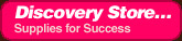 Discovery Store...Supplies for Success